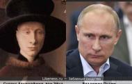 Руският президент Владимир Путин е живял и във времето на Ренесанса.